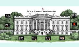 JFK's Camelot Administration