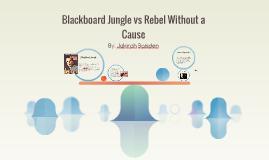 Blackboard Jungle vs Rebel Without a Cause
