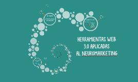 Herramientas Web 3.0 Aplicadas al Neuromarketing
