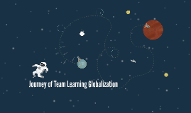 The journey of Team Learning Globalization
