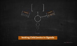 Seeking Child Justice in Uganda