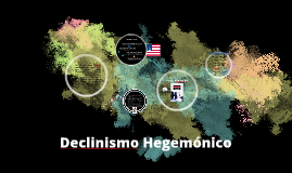 Copy of declinismo hegemónico