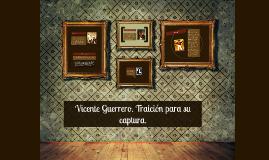 Vicente Guerrero. Traición para su captura.