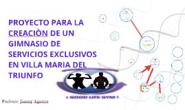 Copy of Proyecto para la creación de un gimnasio de servicios exclus