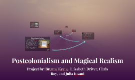 Postcolonialism and Magical Realism