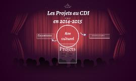 Les Projets au CDI en 2014-2015