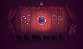 The Great Gastby: Symbolism