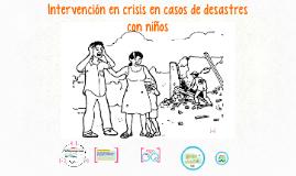 INTERVENCION EN DESASTRES CON NIÑOS