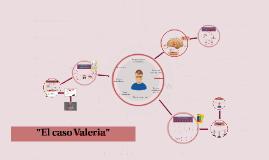 """""""El caso Valeria"""""""