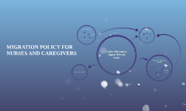 Copy of MIGRATION POLICY FOR NURSES AND CAREGIVERS