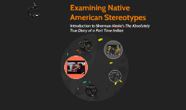 Copy of Native American Stereotypes in Sherman Alexie's works