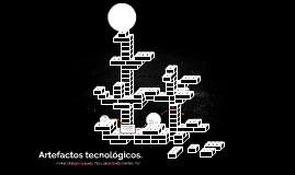 Artefactos tecnologicos.