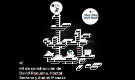 kit de construcción de David Requena, Hector Serrano y Andre