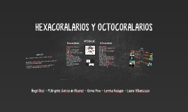 Diferencias Hexacoralarios y Octocoralarios