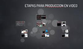 ETAPAS DE PRODUCCION