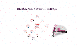 DESIGN AND STYLE OF PERSON
