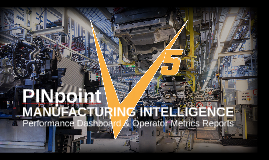 PINpoint V5 MANUFACTURING INTELLIGENCE | Performance Dashboard & Operator Metrics Reports