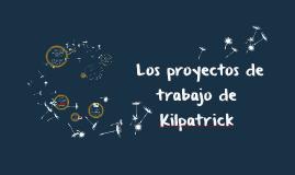 Los proyectos de trabajo de Kilpatrick