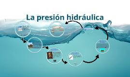 Copy of La presion Hidraulica