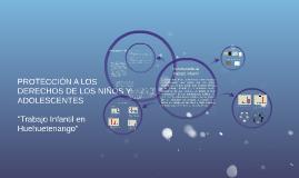 Copy of PROTECCIÓN A LOS DERECHOS DE LOS NIÑOS Y ADOLESCENTES