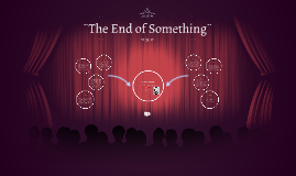 ¨The End of Something¨