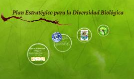 Copy of PLAN ESTRATÉGICO PARA LA DIVERSIDAD BIOLÓGICA