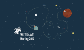 WATT Kickoff Meeting 2016