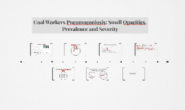 Coal Workers Pneumoconiosis: Small Opacities, Prevalence and