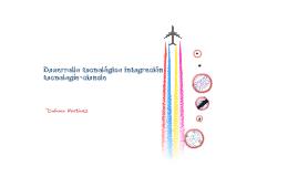 Desarrollo tecnológico, integración tecnología-ciencia