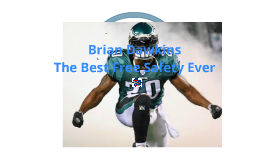 Brian Dawkins The best free Safety Ever