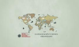 GLOBALIZACIÓN Y CRIMEN ORGANIZADO