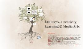 EDUC1704 Creativity, Learning & Media Arts
