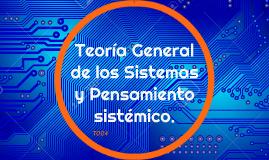 Copy of Teoria General de los Sistemas y Pensamiento sistemico.