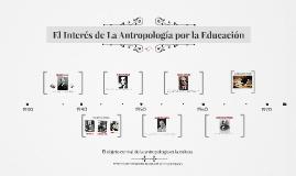El Interes de La Antropologia por la Educación