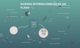 NORMAS INTERNACIONALES DE UN PLANO
