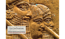 Civilisation Mésopotamienne