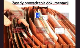 Zasady prowadzenia dokumentacji kadrowej