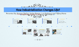 How Industrialization Changes Life?
