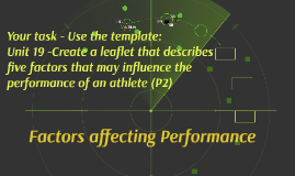 Factors affecting Performance - unit 19