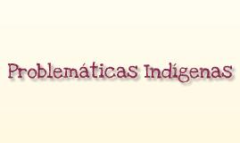 Copy of Problemas Indíguenas