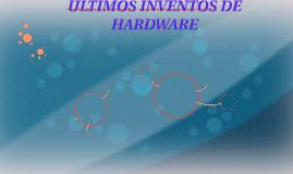 ÚLTIMOS INVENTOS DE HADWARE