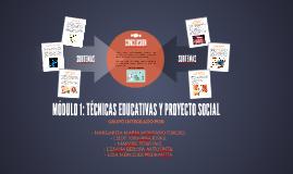 MÓDULO 1: TÉCNICAS EDUCATIVAS Y PROYECTO SOCIAL