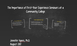 The Importance of First-Year Experience Seminars at a Commun