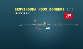 BENVINGUDA NOUS BOMBERS