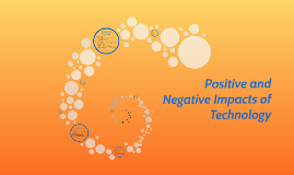 Positive and Negative Impacts of Technology