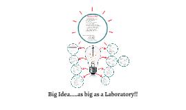 Thinking Big.....as big as a Laboratory!!