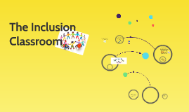 The Inclusion Classroom