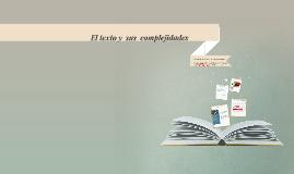 El texto y  sus  complejidades