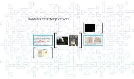 Bowen's 'territory' of war