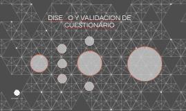 DISEÑO Y VALIDACION DE CUESTIONARIO